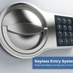 Keyless Entry Systems: Maximize Safety and Security to Your Home or Business