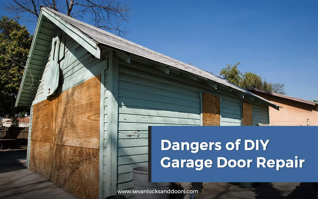 Dangers Of Diy Garage Door Repair Blog Sevan Garage Doors